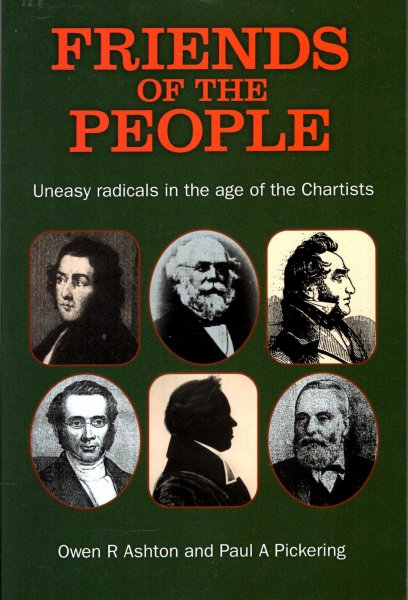 Image for Friends of the People : The 'Uneasy' Radicals in the Age of the Chartists (Chartist Studies series)