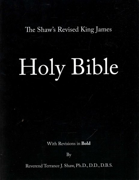 Image for The Shaw's Revised King James Holy Bible, with Revisions in Bold
