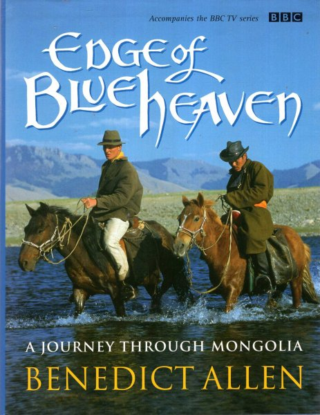 Image for Edge of Blue Heaven : A Journey Through Mongolia