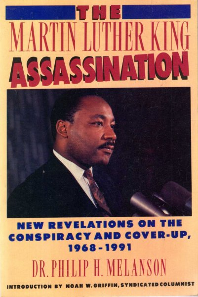 Image for The Martin Luther King Assassination : New Revelations on the Conspiracy and Cover-Up, 1968-1991