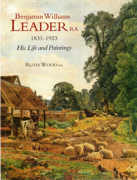Image for Benjamin Williams Leader RA, 1831-1923: His Life and Paintings