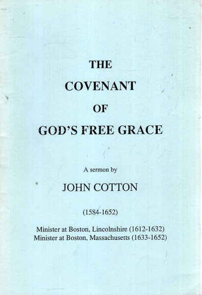 Image for The Covenant of God's Free Grace : a sermon