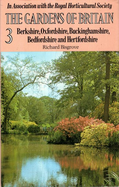 Image for The Gardens of Britain volume 3 : Berkshire, Oxfordshire, Buckinghamshire and Hertfordshire