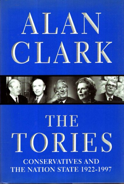 Image for The Tories : Conservatives and the Nation State, 1922-1997