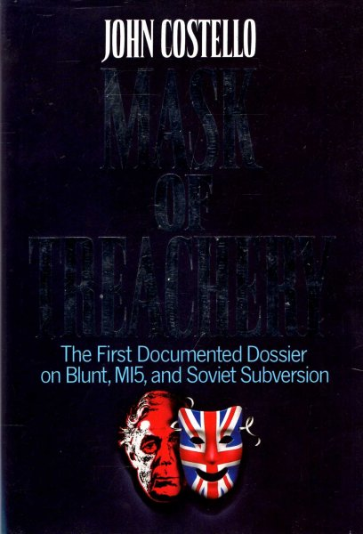 Image for Mask of Treachery : The First Documented Dossier on Blunt, MI5, and Soviet Subversion