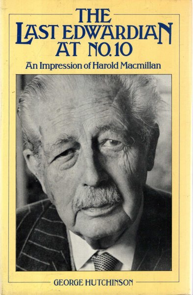 Image for The Last Edwardian at No.10 : An Impression of Harold Macmillan