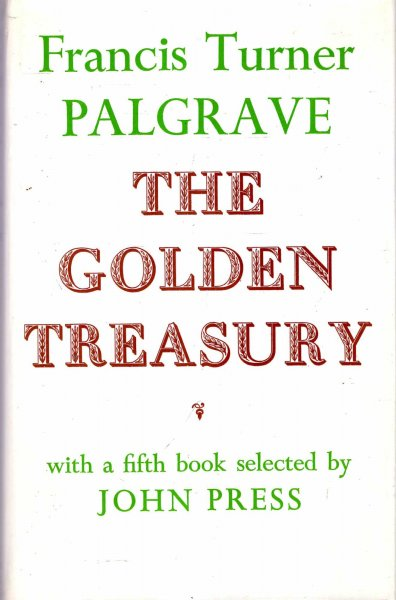 Image for The Golden Treasury of the Best Songs and Lyrical Poems in the English Language with A Fifth Book