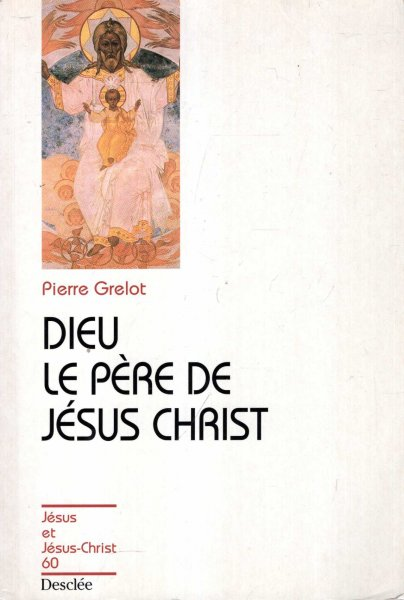 Image for Dieu le père de Jésus Christ