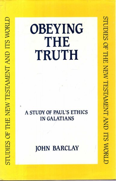 Image for Obeying the Truth : A Study of Paul's Ethics in Galatians