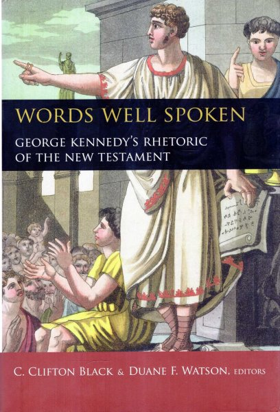 Image for Words Well Spoken : George Kennedy's Rhetoric of the New Testament