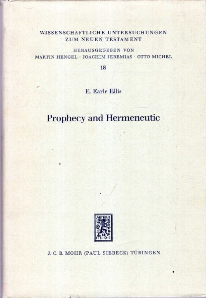 Image for Prophecy and Hermeneutic in Early Christianity : New Testament Essays (Wissenschaftliche Untersuchungen Zum Neuen Testament)