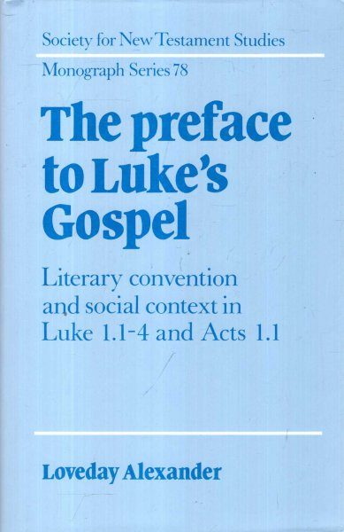 Image for The Preface to Luke's Gospel : Literary Convention and Social Context in Luke 1.1-4 and Acts 1.1