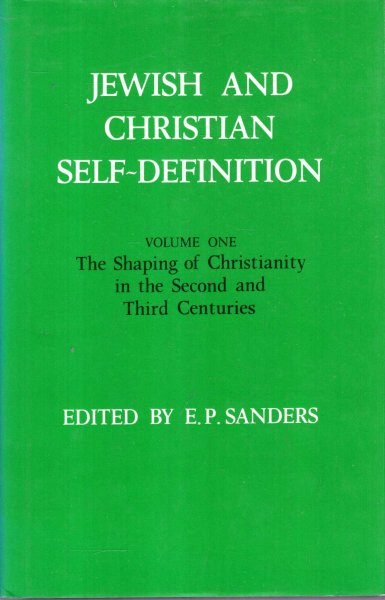 Image for Jewish and Christian Self-Definition Volume One: The Shaping of Christianity in the Second and Third Centuries