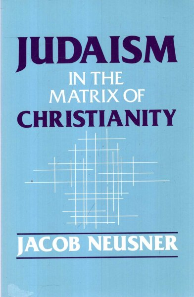 Image for Judaism in the Matrix of Christianity