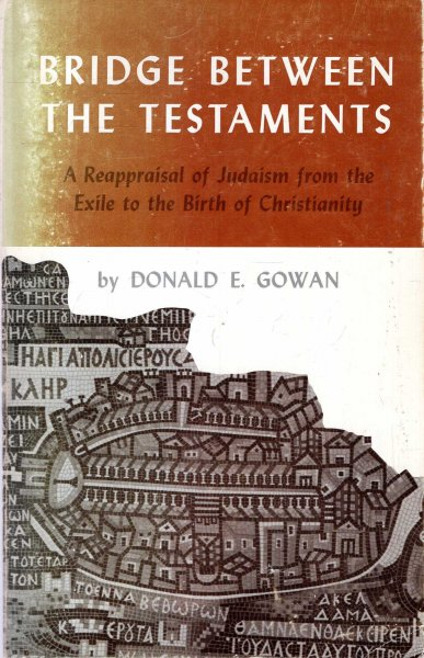 Image for Bridge Between the Testaments : A Reappraisal of Judaism from the Exile to the Birth of Christianity