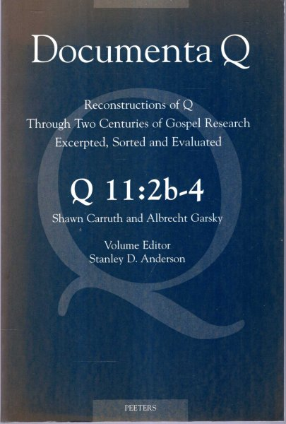 Image for Documenta Q : reconstructions of Q through two centuries of Gospel research, sorted and evaluated : Q 11:2b-4