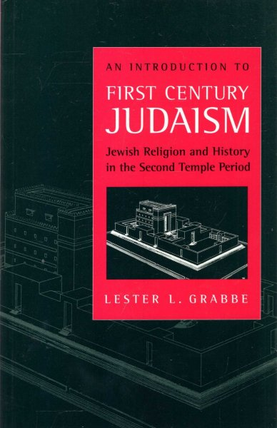 Image for An Introduction to First Century Judaism : Jewish Religion and History in the Second Temple Period
