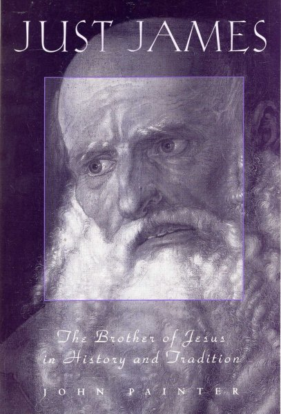 Image for Just James : The Brother of Jesus in history and tradition