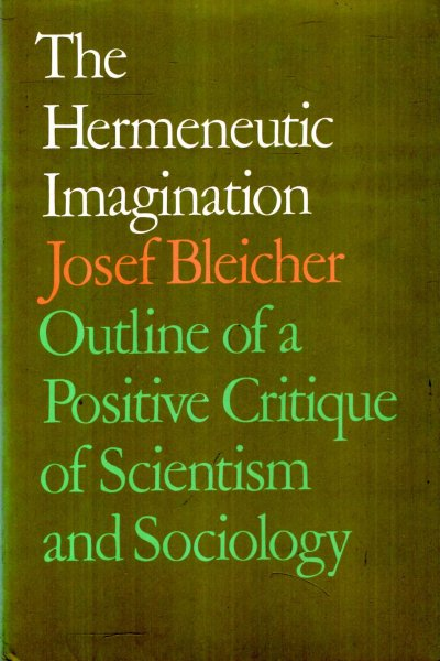 Image for The Hermeneutic Imagination: Outline of a positive critique of scientism and sociology