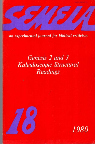 Image for Semeia : an experimental journal for biblical criticism - No 18 : Genesis 2 and 3 : Kaleidoscopic Structural Readings