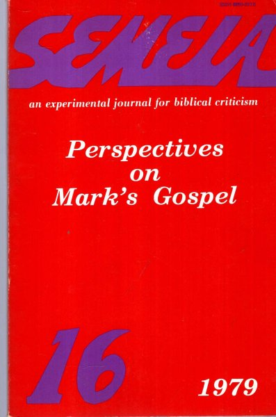 Image for Semeia : an experimental journal for biblical criticism - No 16 : Perspectives on Mark's Gospel