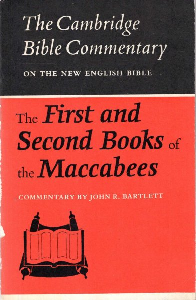 Image for Cambridge Bible Commentaries : The First and Second Books of the Maccabees