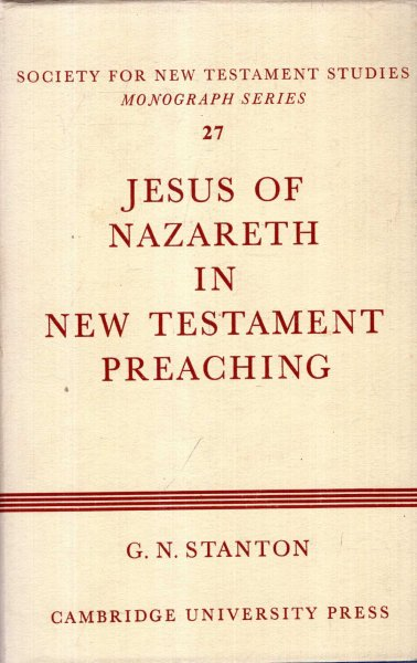 Image for Jesus of Nazareth in New Testament Preaching (Society for New Testament Studies Monograph Series)