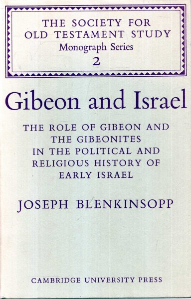 Image for Gibeon and Israel : The Role of Gibeon and the Gibeonites in the Political and Religious History of Early Israel (Society for Old Testament Study Monographs)