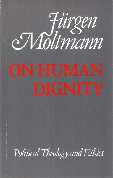 Image for On Human Dignnity : Political Theology and Ethics