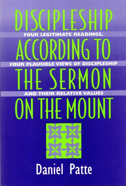 Image for Discipleship According to the Sermon on the Mount : Four Legitimate Readings, Four Plausible Views of Discipleship, and Their Relative Values