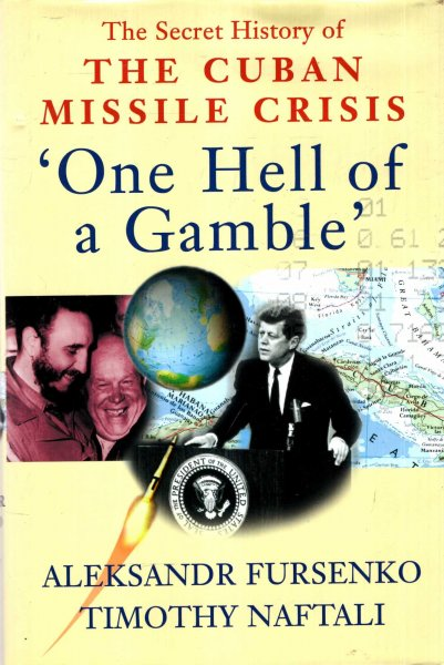 Image for One Hell of a Gamble : Khrushchev, Kennedy, Castro and the Cuban Missile Crisis, 1958-1964