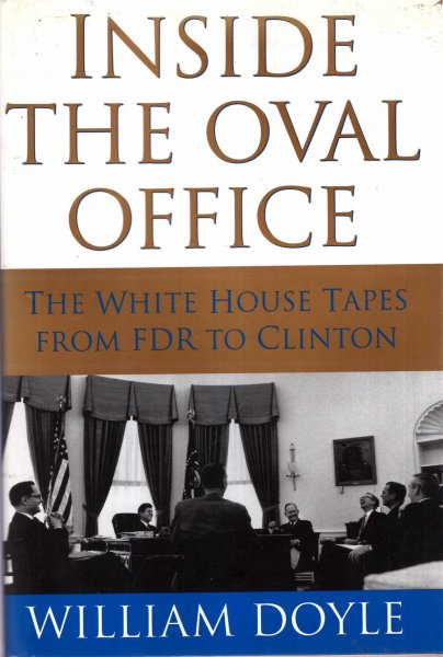 Image for Inside the Oval Office : The Whitehouse Tapes from FDR to Clinton