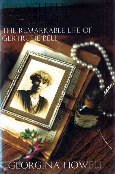 Image for Daughter of the Desert : The Remarkable Life of Gertrude Bell