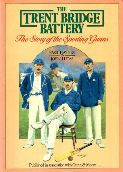 Image for Trent Bridge Battery : the story of the sporting Gunns