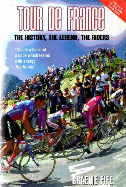 Image for Tour de France: The History, the Legend, the Riders
