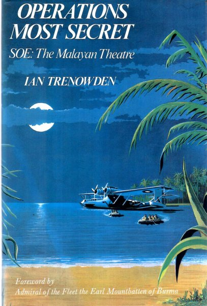 Image for Operations Most Secret : SOE - The Malayan Theatre