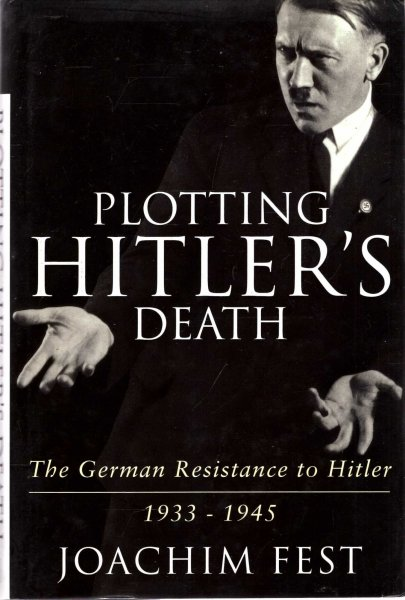 Image for Plotting Hitler's Death : The German Resistance to Hitler, 1933-1945
