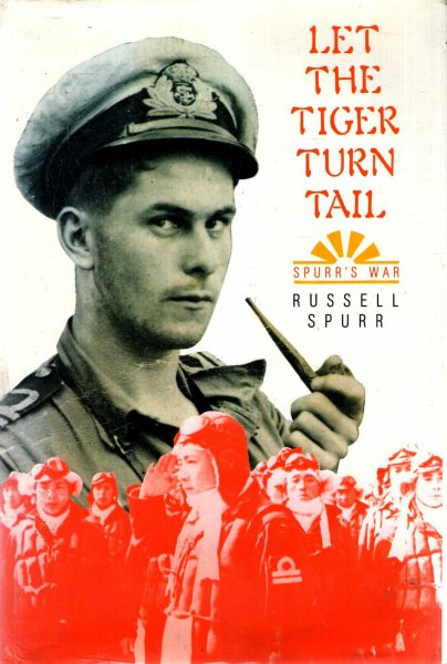 Image for Let the Tiger Turn Tail : Spurr's War