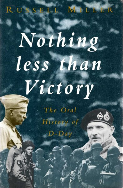 Image for Nothing Less Than Victory : An Oral History of D-Day