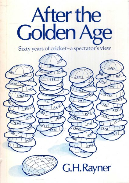 Image for After the Golden Age - sicty years of cricket - a spectator's view