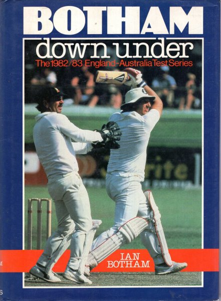 Image for Botham Down Under : The 1982/3 England-Australia Test Series
