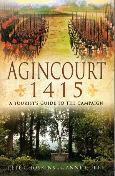 Image for Agincourt 1415 : A Tourist's Guide to the Campaign by car, by bike and on foot