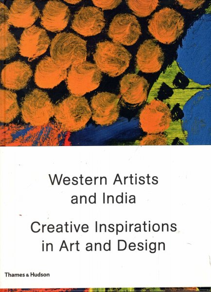 Image for Western Artists and India : Creative Inspirations in Art and Design
