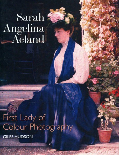 Image for Sarah Angelina Acland : First Lady of Colour Photography