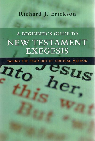 Image for A Beginner's Guide to New Testament Exegesis : Taking the Fear out of Critical Method
