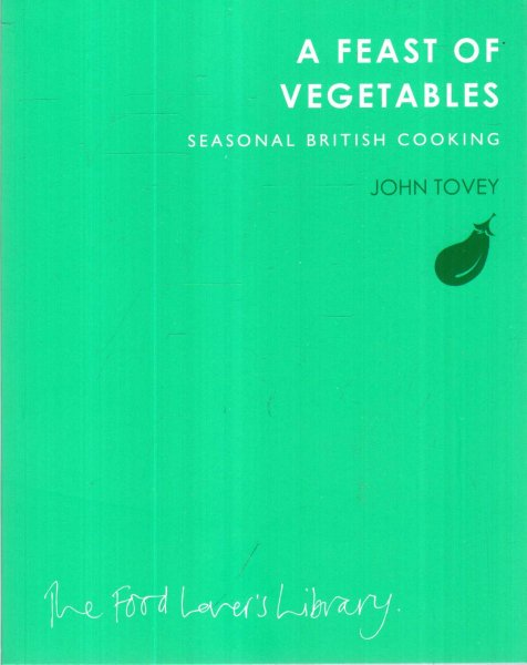 Image for A Feast of Vegetables : Seasonal British Cooking