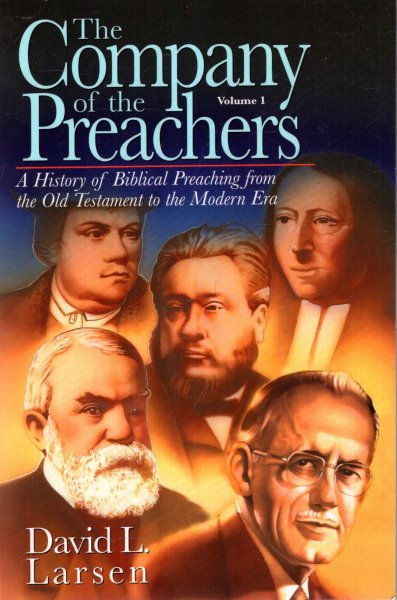 Image for The Company of the Preachers volume I : A History oif Biblical Preaching from the Old Testament to the Modern Era