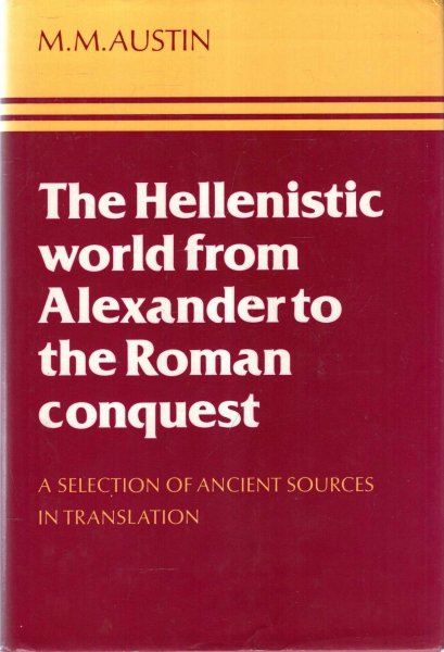 Image for The Hellenistic World from Alexander to the Roman Conquest : A Selection of Ancient Sources in Translation