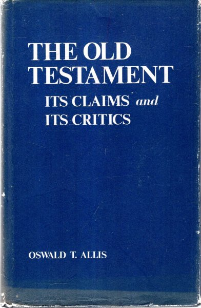 Image for The Old Testament: Its Claims and Its Critics