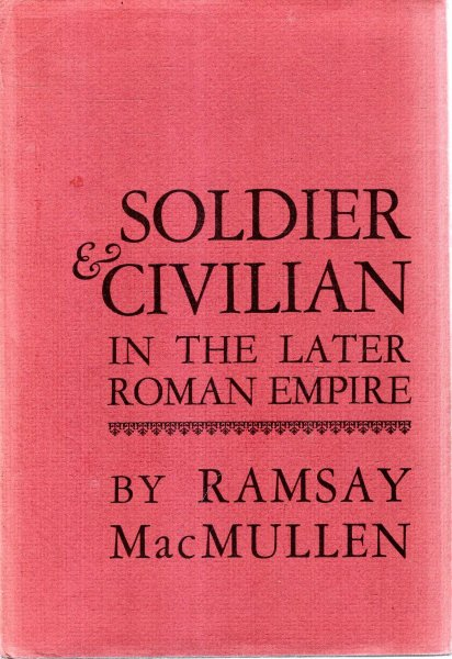 Image for Soldier and Civilian in the Later Roman Empire